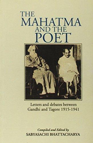 Mahatma and the Poet; Letters and Debates: Sabyasachi Bhattacharya