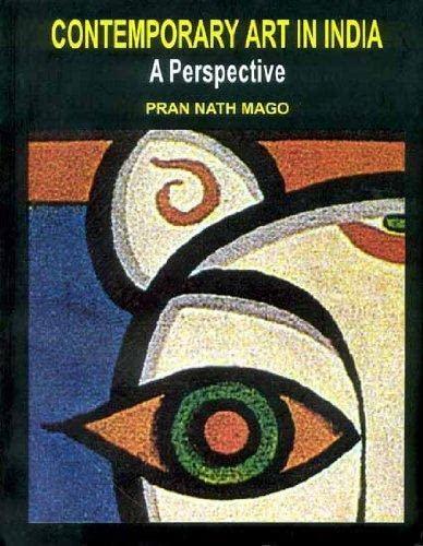 Contemporary Art in India: A Perspective: Mago, Pran Nath