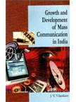Growth and Development of Mass Communication in: Vilanilam John Vergis