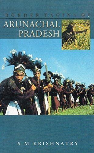 9788123744605: Border Tagins of Arunachal Pradesh: The Unarmed Expedition of 1956