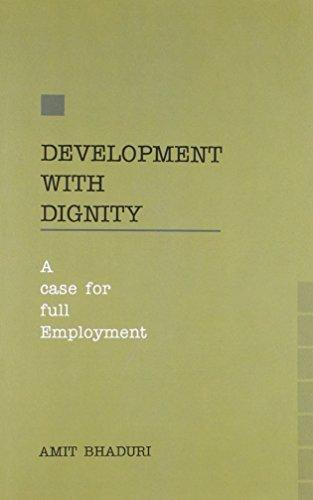 Development with Dignity: Bhaduri Amit