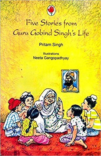 Five Stories from Guru Gobind Singh?s Life: Singh Pritam