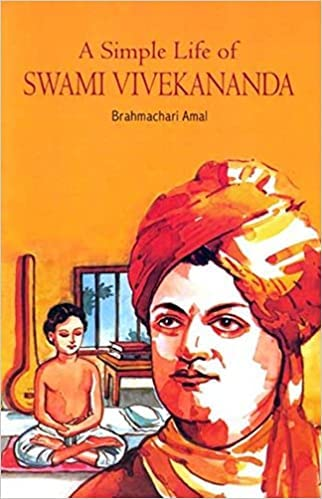 A Simple Life of Swami Vivekananda: Amal Brahmachari