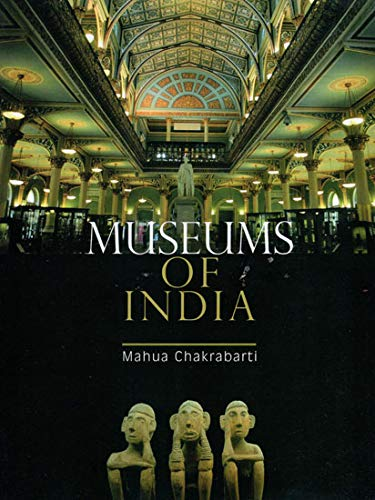 Museums of India: Mahua Chakrabarti