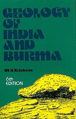 Geology of India And Burma, 6th edition: M. S. Krishnan