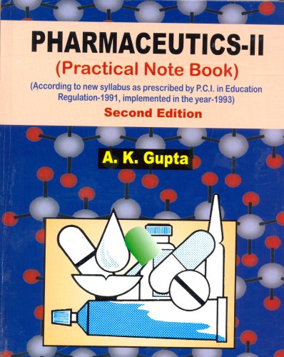 Pharmaceutics -2: Practical Note Book (Second Edition): A.K. Gupta