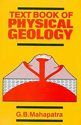 Textbook of Physical Geology Author: G.B. Mahapatra