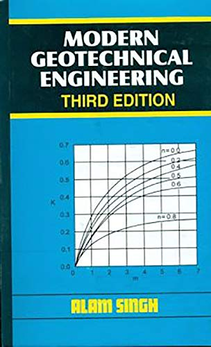 Modern Geotechnical Engineering (Third Edition): Alam Singh
