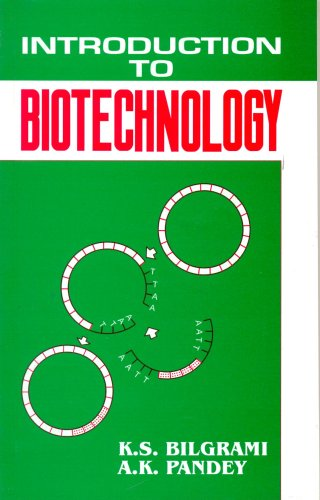 Introduction to Biotechnology: A.K. Pandey,K.S. Bilgrami