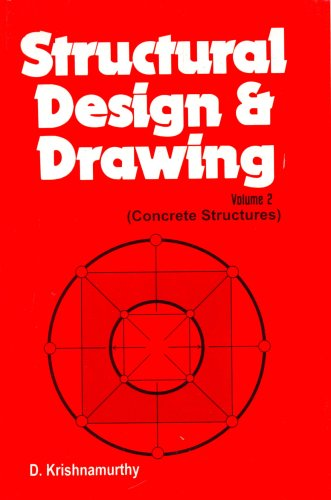 Structural Design and Drawing: Concrete Structure, Volume 2: D. Krishnamurthy