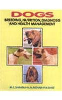 Dogs: Breeding Nutrition Diagnosis and Health Management: M.C. Sharma,N.N. Pathak,P.N.