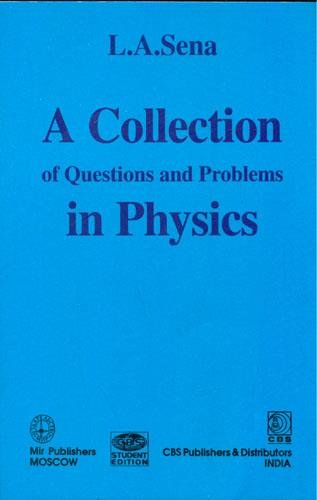 A Collection of Questions and Problems in Physics: L.A. Sena