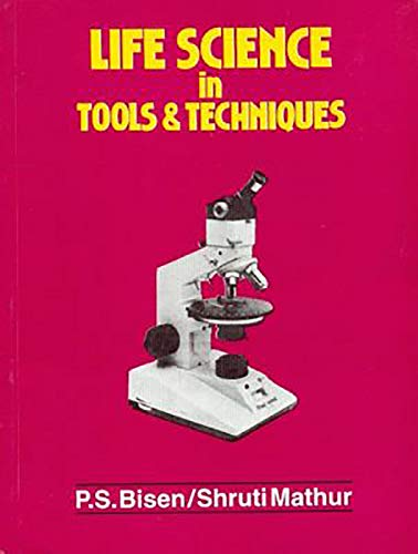 Life Science in Tools and Techniques: P.S. Bisen,Shruti Mathur