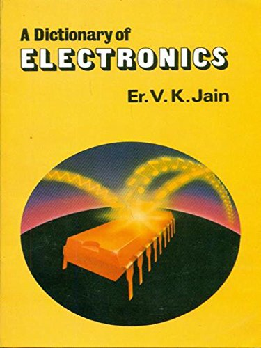 A Dictionary of Electronics: Er. V.K. Jain