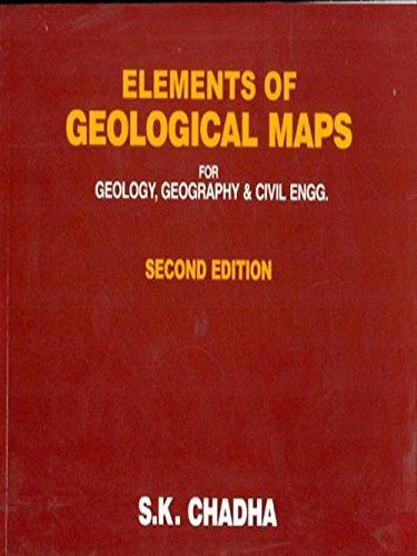Elements of Geological Maps for Geology, Geography and Civil Engineering (Second Edition): S.K. ...