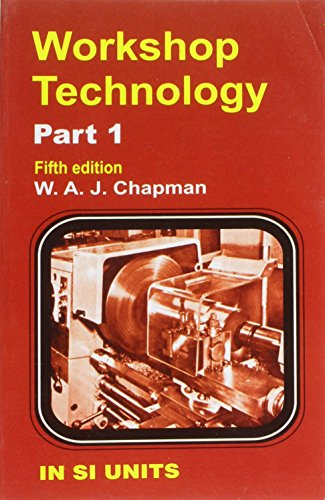 Workshop Technology (Part 1), (Fifth Edition): W.A.J. Chapman