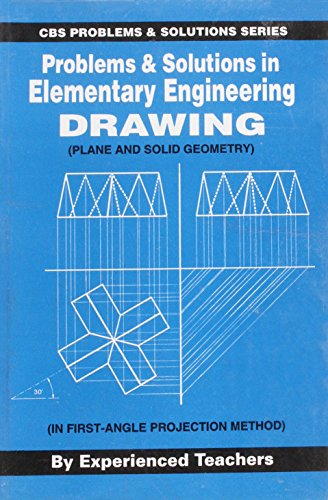Problems And Solutions In Elementary Engineering Drawing: Experienced Teachers