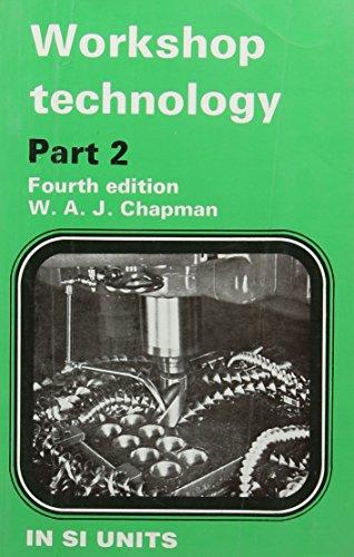 Workshop Technology, Part 2, 4e (Pb): Chapman W. A.
