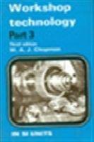 Workshop Technology Part 3 3ed (Pb 1995): Chapman W. A.