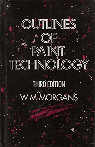 Outlines of Paint Technology (Third Edition): W.M. Morgans