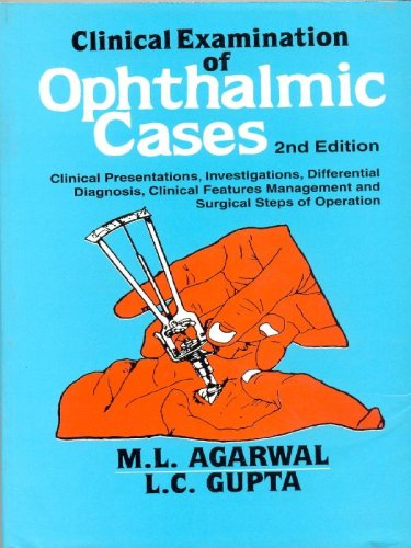 Clinical Examination of Ophthalmic Cases, Second Edition: L.C. Gupta,M.L. Agarwal