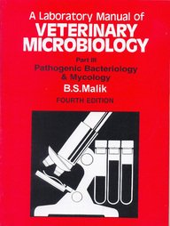 A Laboratory Manual of Veterinary Microbiology, Part: B.S. Malik