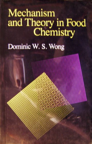 Mechanism And Theory In Food Chemistry (Pb: Wong D. W.
