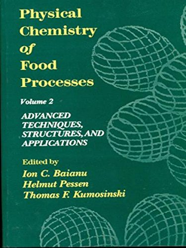 Physical Chemistry Food Processes, Volume 2: Advanced Techniques, Structures and Applications: Ion ...