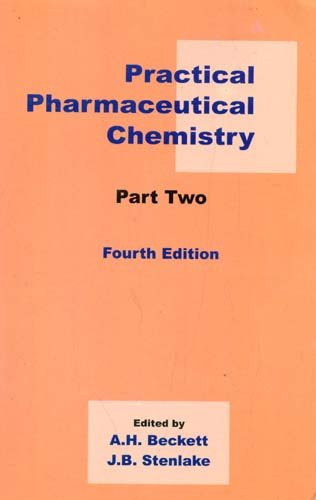 PRACTICAL PHARMACEUTICAL CHEMISTRY, 4TH EDITION, PART 2: BECKETT A.H. ,