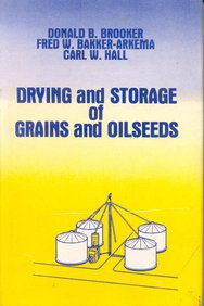 Drying and Storage of Grains and Oilseeds: Brooker D.B.