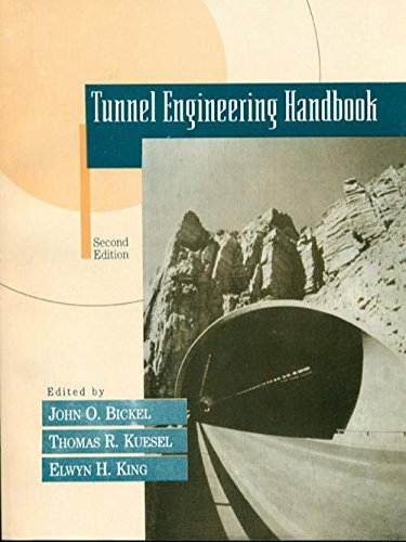 Tunnel Engineering Handbook (Second Edition): John O. Bickel, Thomas R. Kuesel, Elwyn H. King (Eds)
