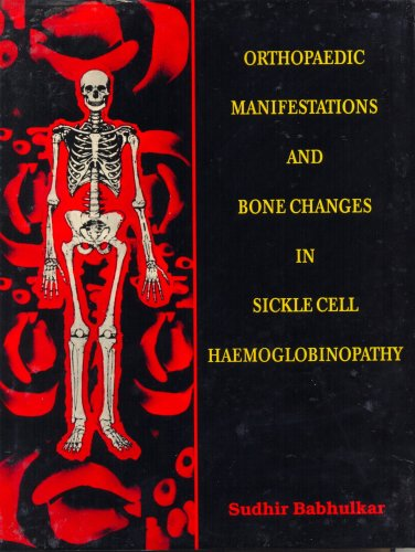 9788123905778: Orthopaedic Manifestations and Bone Changes in Sickle Cell Haemoglobinopathy