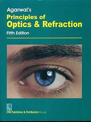 Agarwal's Principles Of Optics And Refraction, 5E: Agarwal L.P.