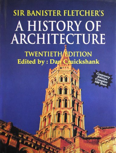 Sir Banister Fletcher`s A History Of Architecture: Dan Cruickshank (Ed.)