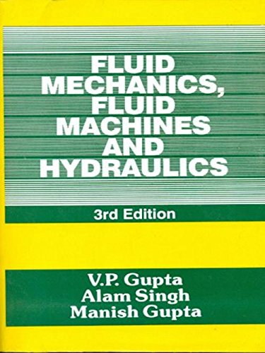 Fluid Mechanics Fluid Machines and Hydraulics (Third Edition): V.P.Gupta,Alam Singh,Manish Gupta