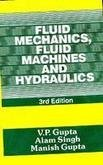 Fluid Mechanics, Fluid Machines & Hydraulics,3E (Pb-2014): Gupta V. P