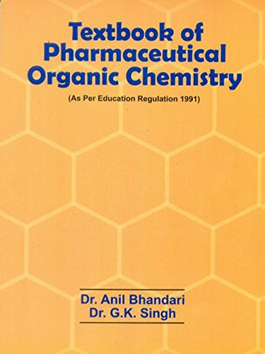 Textbook of Pharmaceutical Organic Chemistry (As per Education Regulation 1991): Dr. Anil Bhandari,...