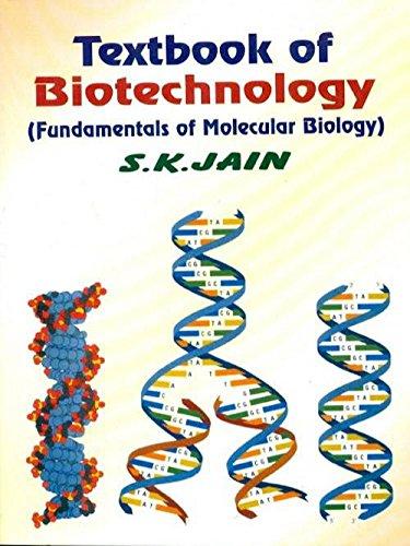 Textbook Biotechnology: Fundamentals Molecular Biology: S. K. Jain