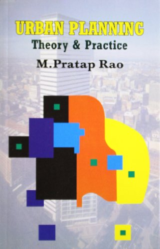 Urban Planning: Theory and Practice: M. Pratap Rao
