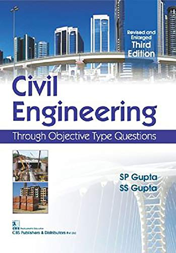 Civil Engineering : Through Objective Type Questions: S.P. Gupta,S.S. Gupta