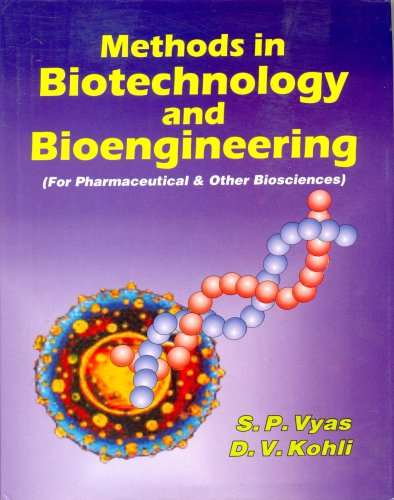 Methods in Biotechnology and Bioengineering : For: S P Vyas