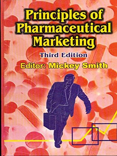 Principles of Pharmaceutical Marketing (Third Edition): Mickey Smith (Ed.)