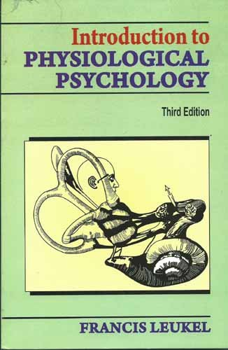 Introduction To Physiological Psychology, 3E (Pb): Leukel F.