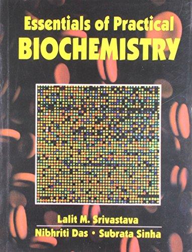 Essentials Of Practical Biochemistry (Pb 2014): Srivastava L. M