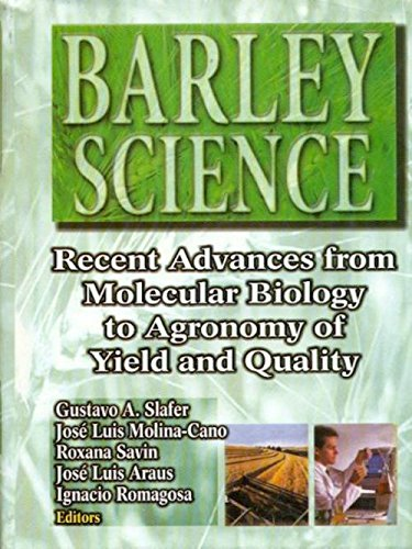 9788123908526: Barley Science: Recent Advances from Molecular Biology to Agronomy of Yield and Quality