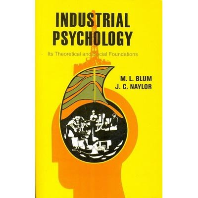 Industrial Psychology : Its Theoretical And Social: Blum M.L.