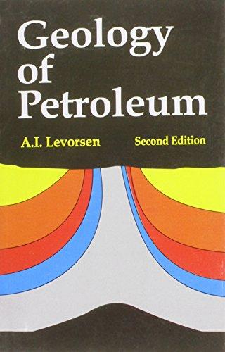 Geology of Petroleum (Second Edition): A.I. Levorsen