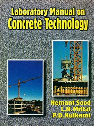 Laboratory Manual on Concrete Technology: Hemant Sood,L.N. Mittal,P.D. Kulkarni
