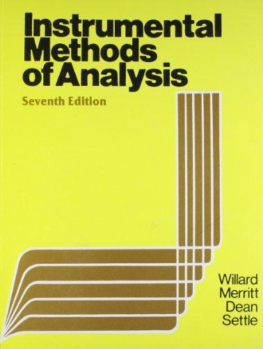 Instrumental Methods of Analysis (Seventh Edition): Frank A.Settle,Hobart H.Willard,John