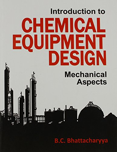 Introduction to Chemical Equipment Design: Mechanical Aspects: B.C. Bhattacharya